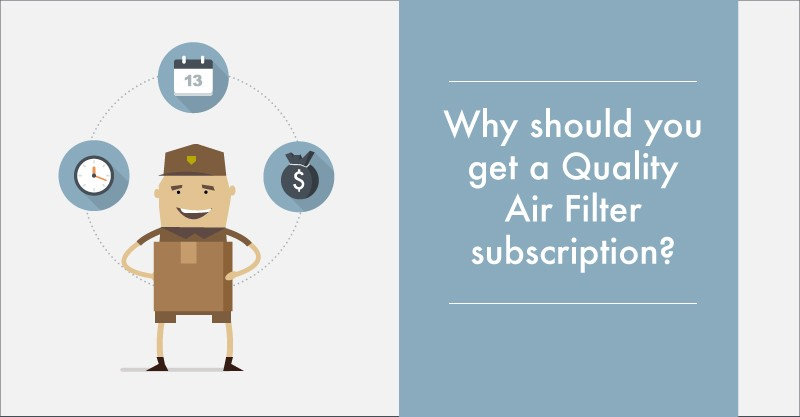 Why a Subscription From Quality Air Filters is a No Brainer