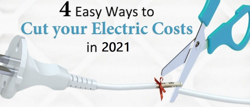4 Easy Ways To Cut Your Electric Costs 2021